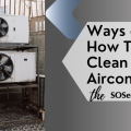 Ways on How To Clean your Aircon the SOServices way