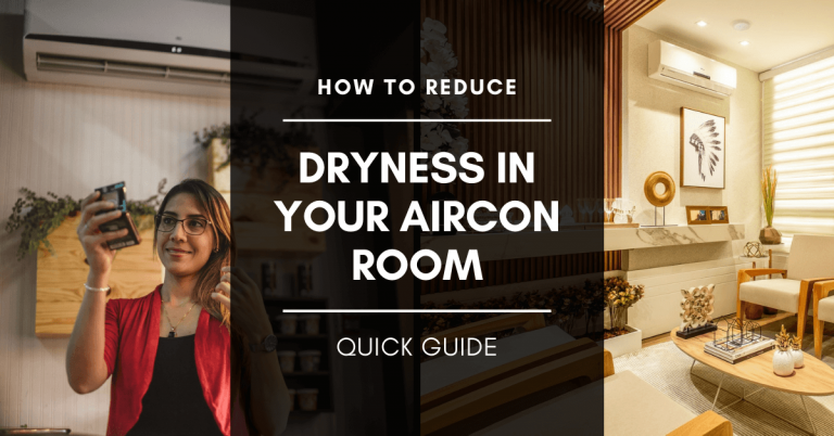 How To Reduce Dryness in your Aircon Room