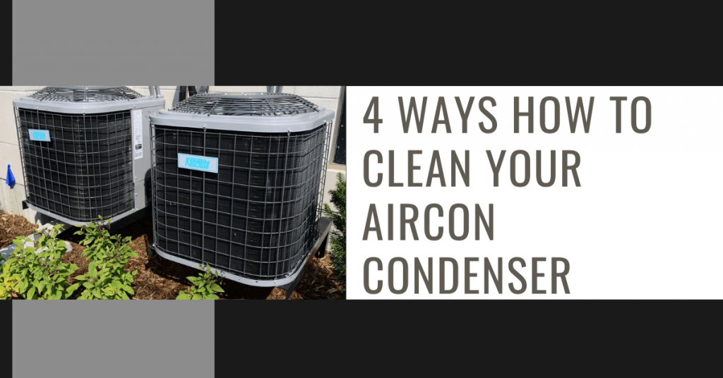 4 Ways How to Clean your Aircon Condenser